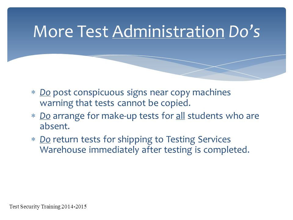  Do post conspicuous signs near copy machines warning that tests cannot be copied.
