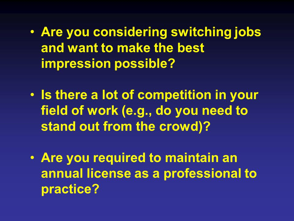 Are you considering switching jobs and want to make the best impression possible.