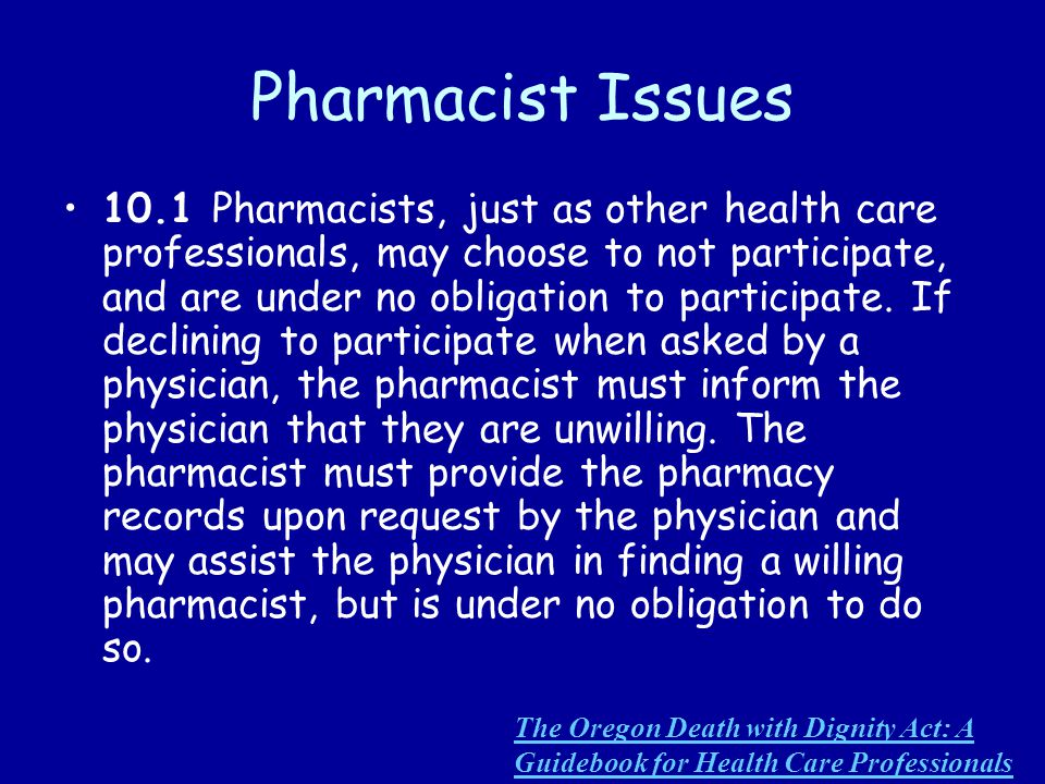 Pharmacist Issues 10.1 Pharmacists, just as other health care professionals, may choose to not participate, and are under no obligation to participate.