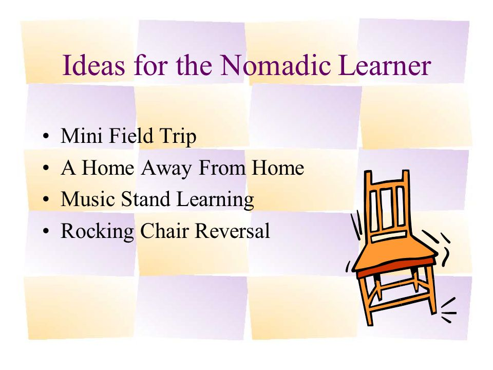 Ideas for the Nomadic Learner Mini Field Trip A Home Away From Home Music Stand Learning Rocking Chair Reversal