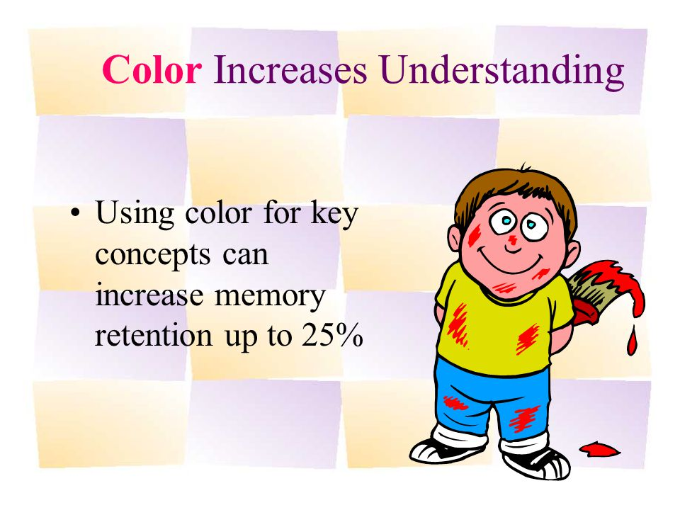 Color Increases Understanding Using color for key concepts can increase memory retention up to 25%