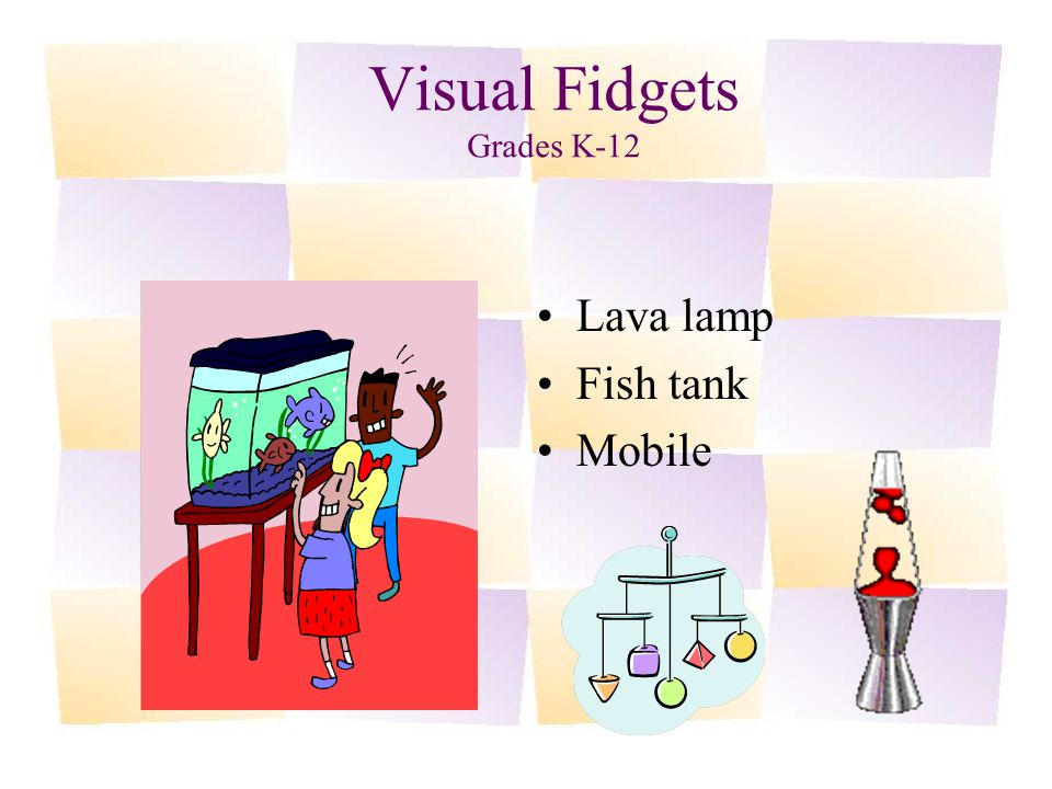 Visual Fidgets Grades K-12 Lava lamp Fish tank Mobile