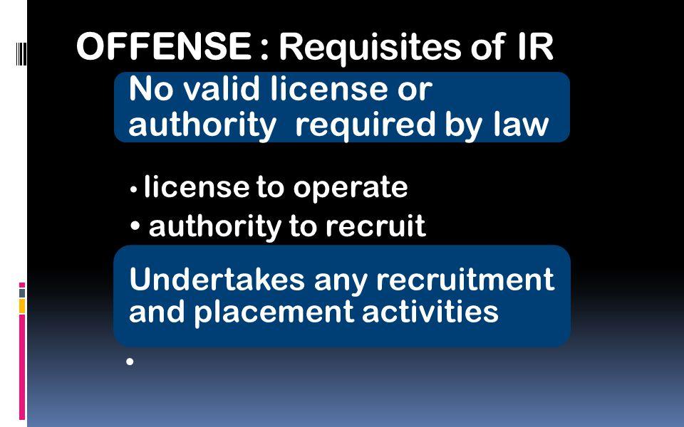 OFFENSE : Requisites of IR