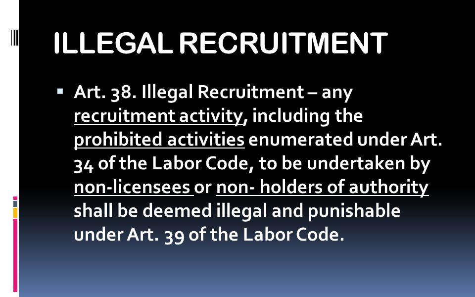 ILLEGAL RECRUITMENT  Art. 38.