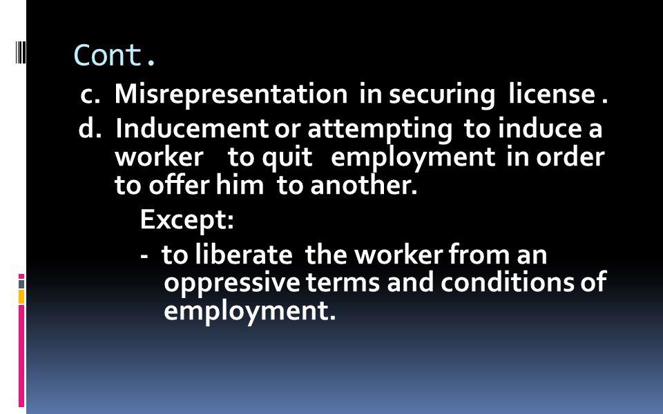 Cont. c. Misrepresentation in securing license. d.