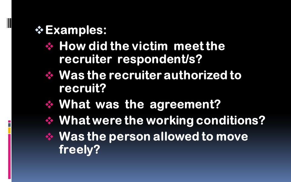  Examples:  How did the victim meet the recruiter respondent/s.