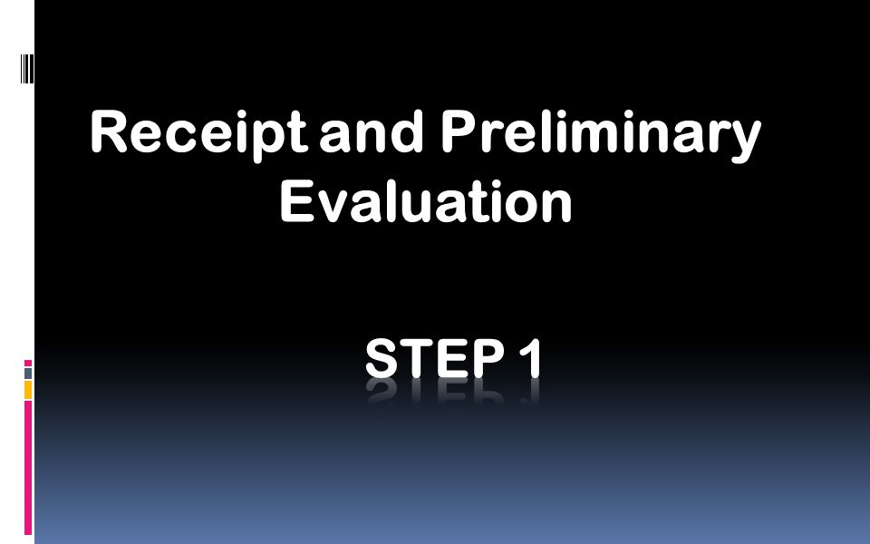 Receipt and Preliminary Evaluation
