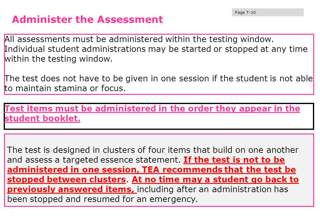 Administer the Assessment All assessments must be administered within the testing window.