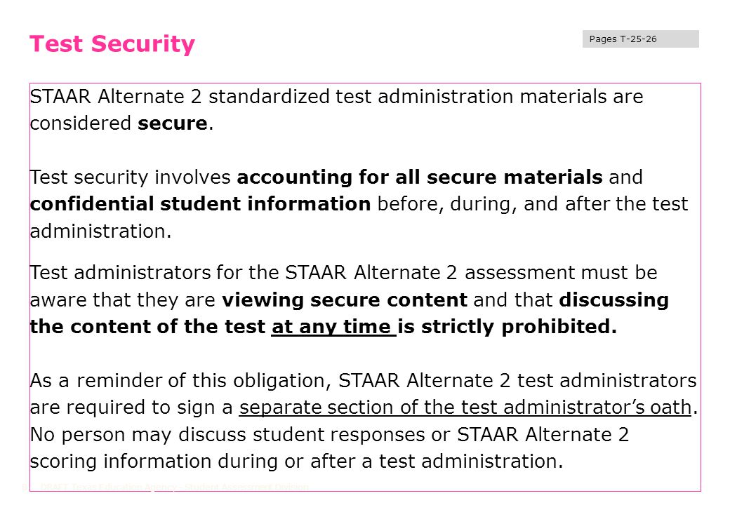 Test Security STAAR Alternate 2 standardized test administration materials are considered secure.