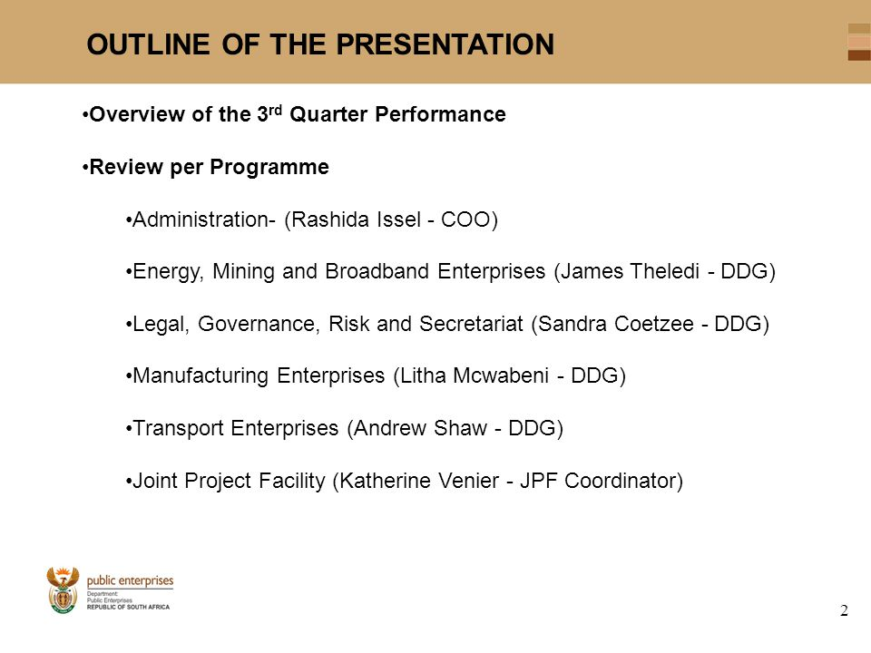 OUTLINE OF THE PRESENTATION 2 Overview of the 3 rd Quarter Performance Review per Programme Administration- (Rashida Issel - COO) Energy, Mining and B