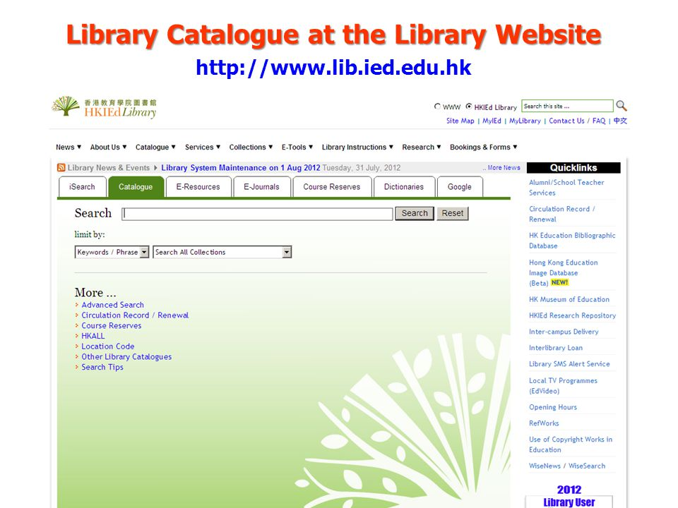 Library Catalogue at the Library Website http://www.lib.ied.edu.hk