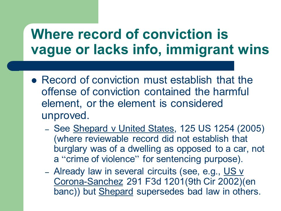 Where record of conviction is vague or lacks info, immigrant wins Record of conviction must establish that the offense of conviction contained the harmful element, or the element is considered unproved.