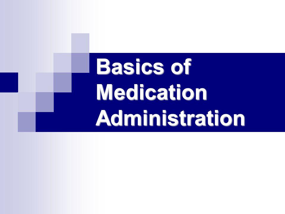 Basics of Medication Administration