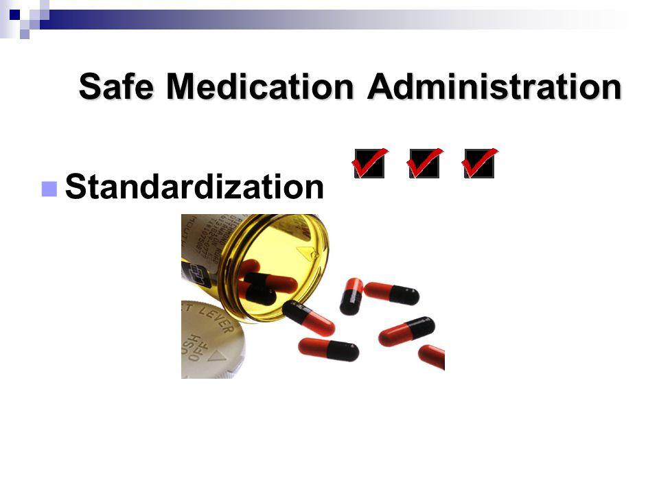 Safe Medication Administration Standardization