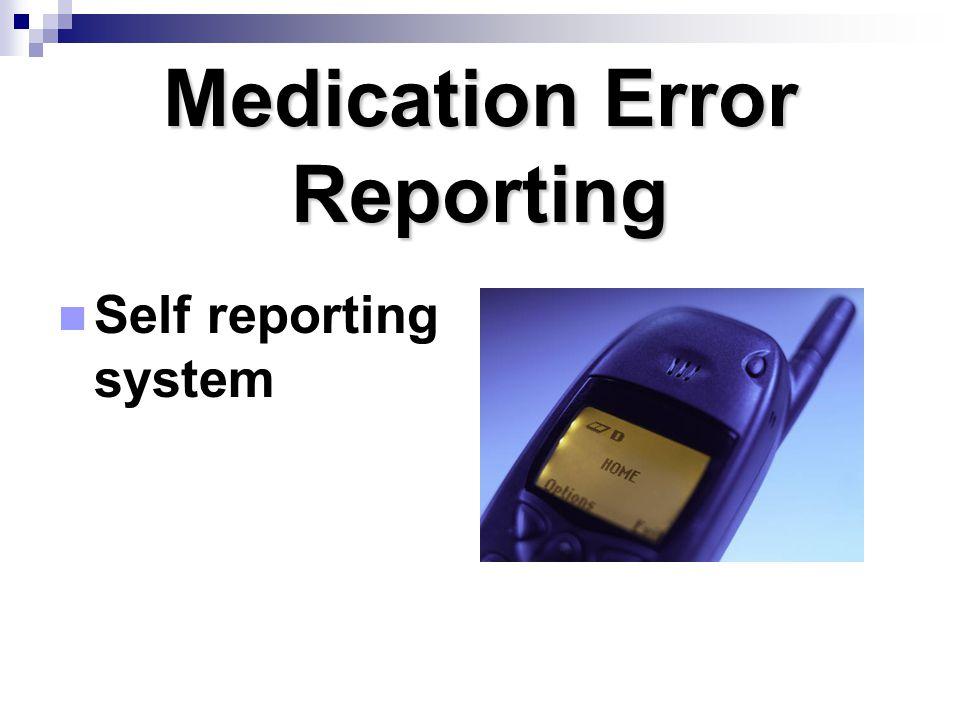 Medication Error Reporting Self reporting system