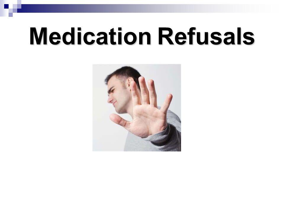 Medication Refusals