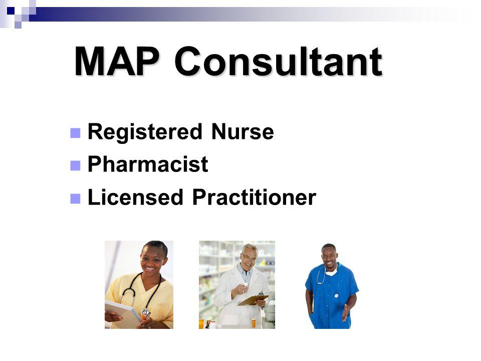 MAPConsultant MAP Consultant Registered Nurse Pharmacist Licensed Practitioner