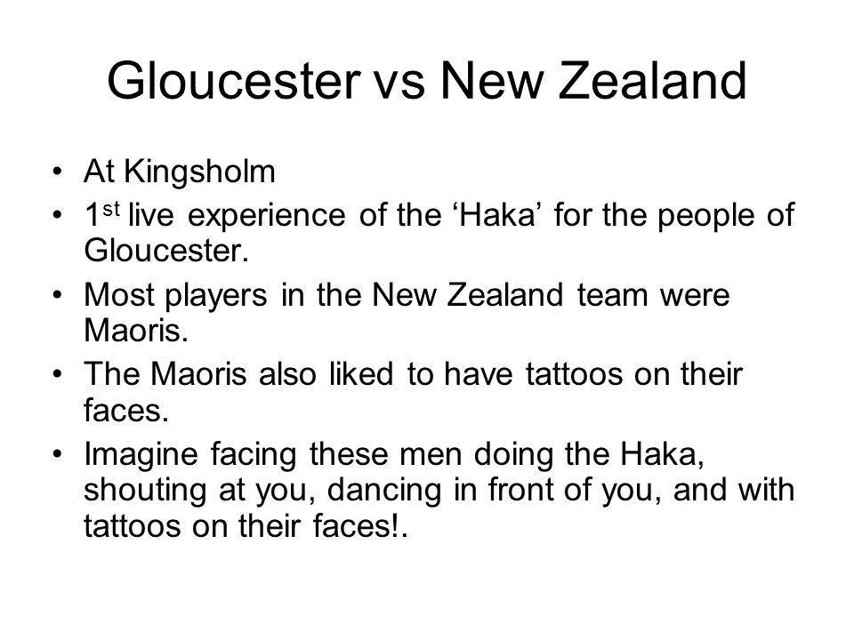 Gloucester vs New Zealand At Kingsholm 1 st live experience of the 'Haka' for the people of Gloucester.