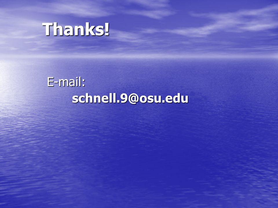 Thanks! E-mail: schnell.9@osu.edu schnell.9@osu.edu