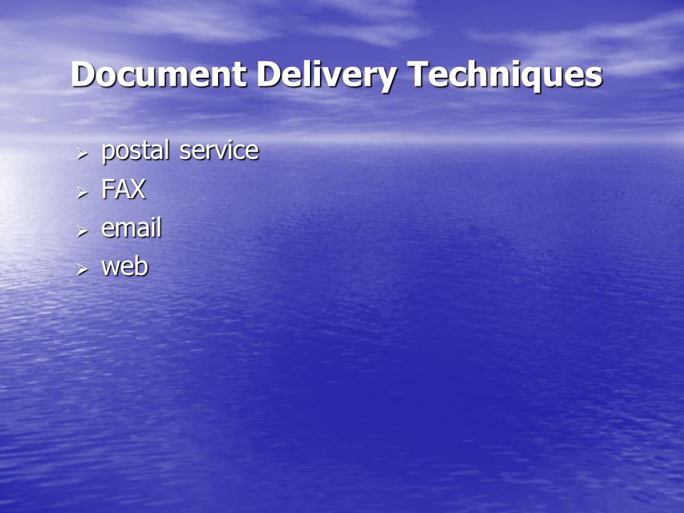 Document Delivery Techniques  postal service  FAX  email  web