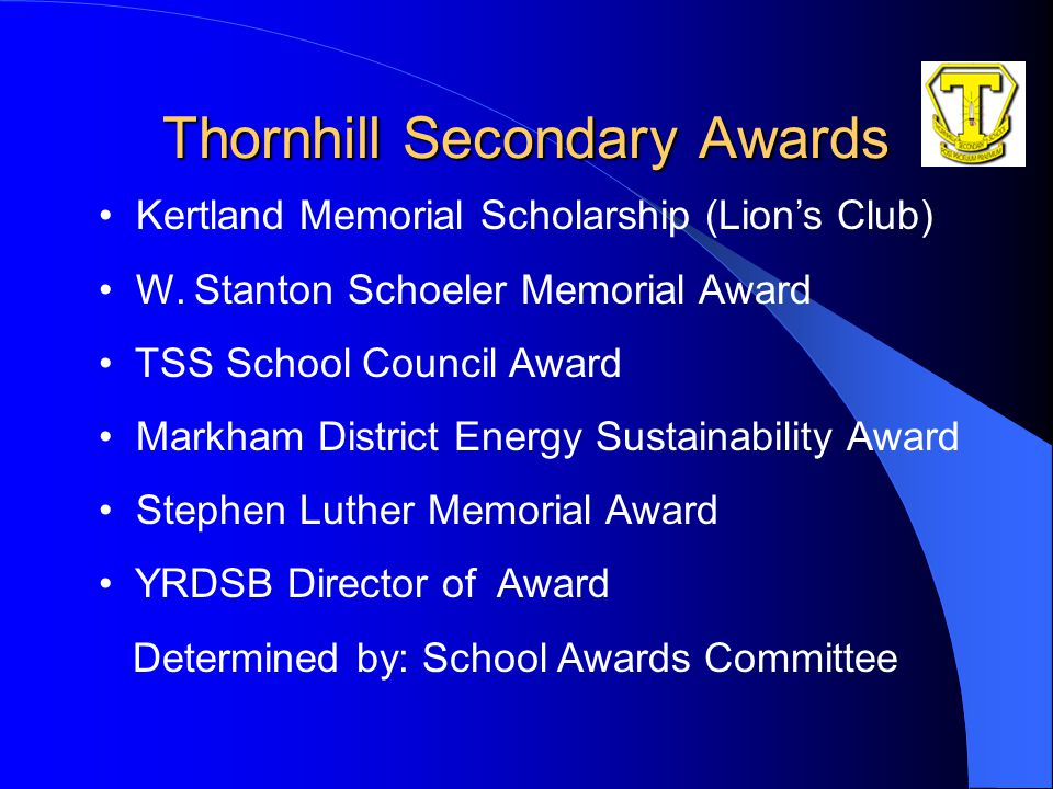 Thornhill Secondary Awards Kertland Memorial Scholarship (Lion's Club) W.