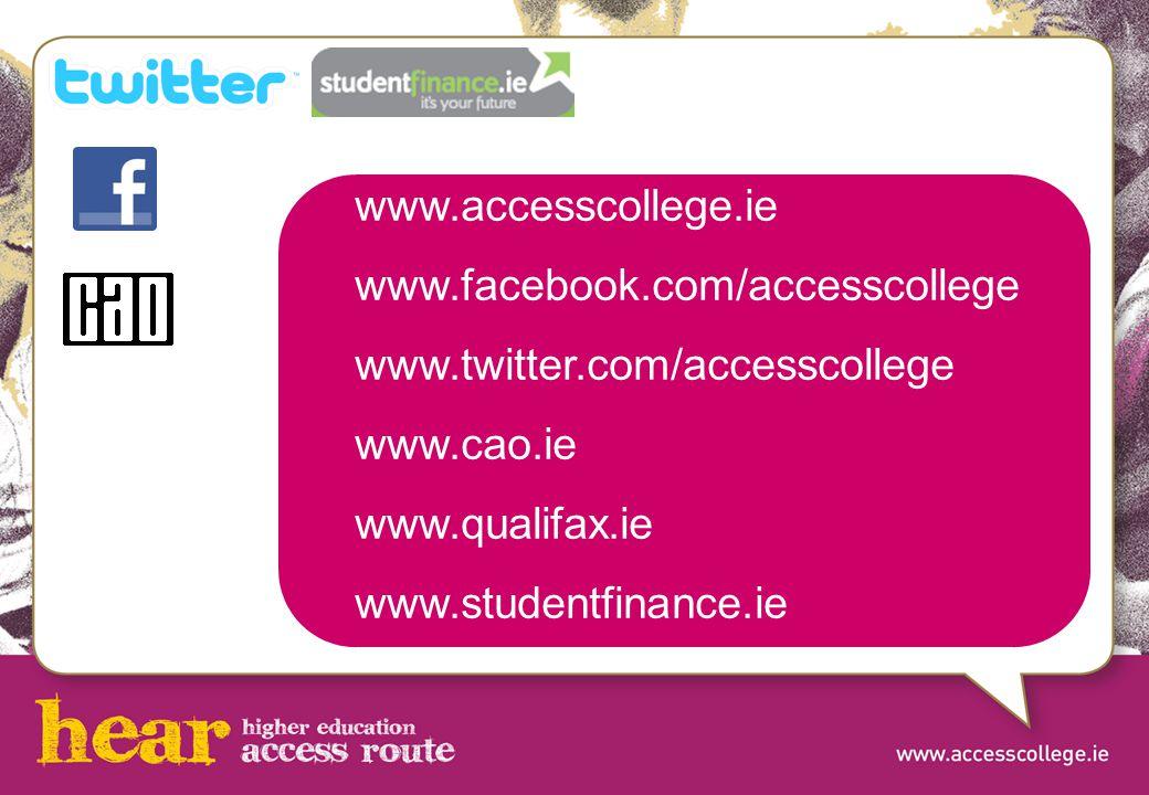 www.accesscollege.ie www.facebook.com/accesscollege www.twitter.com/accesscollege www.cao.ie www.qualifax.ie www.studentfinance.ie