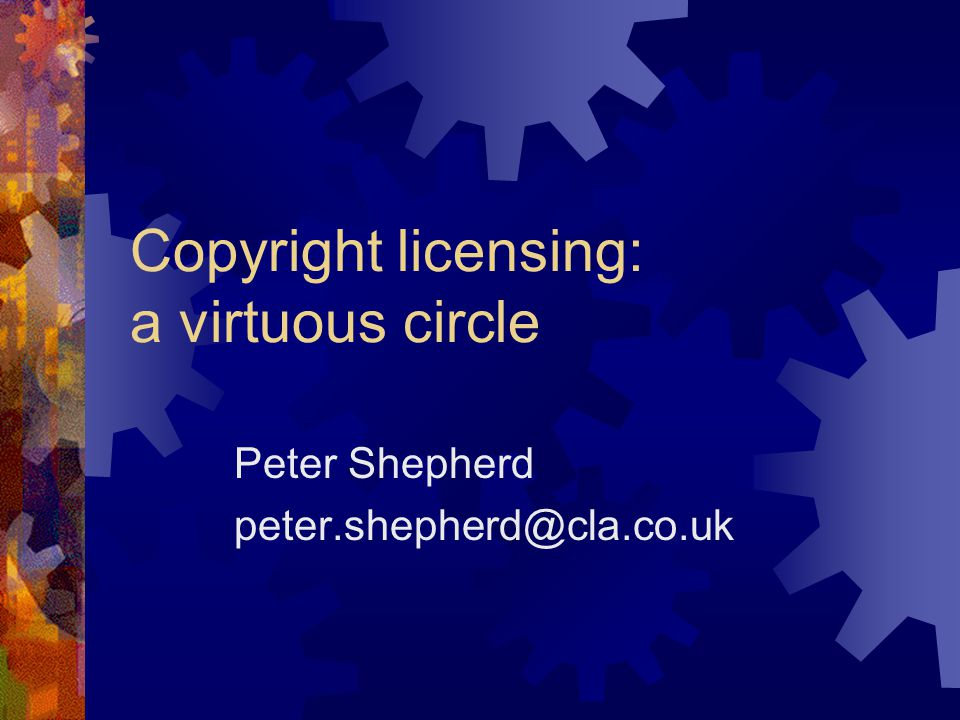 About this presentation  Role of RROs  Some practicalities of licensing  Rightsholders and users  Benefits of © licensing