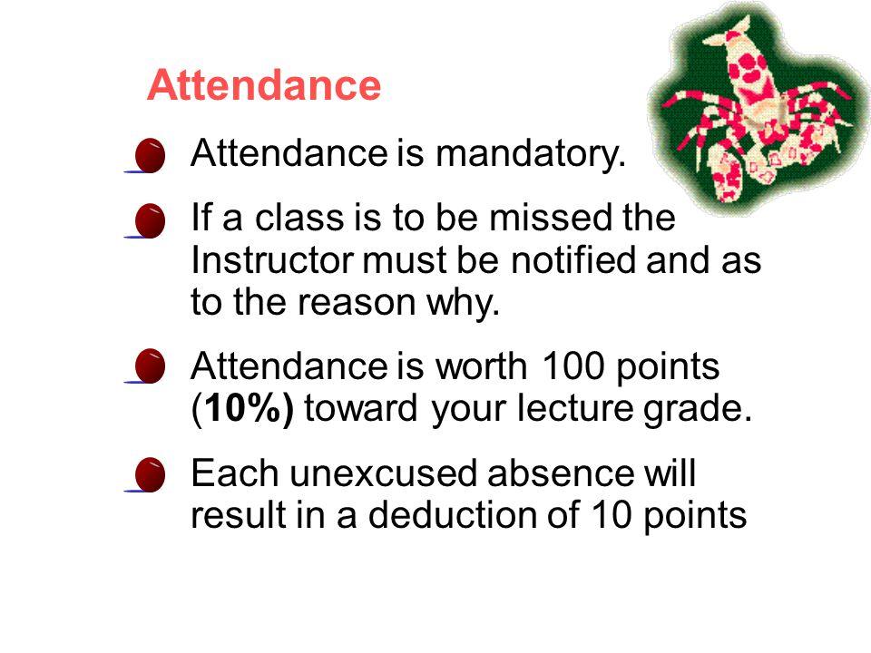 Attendance Attendance is mandatory.