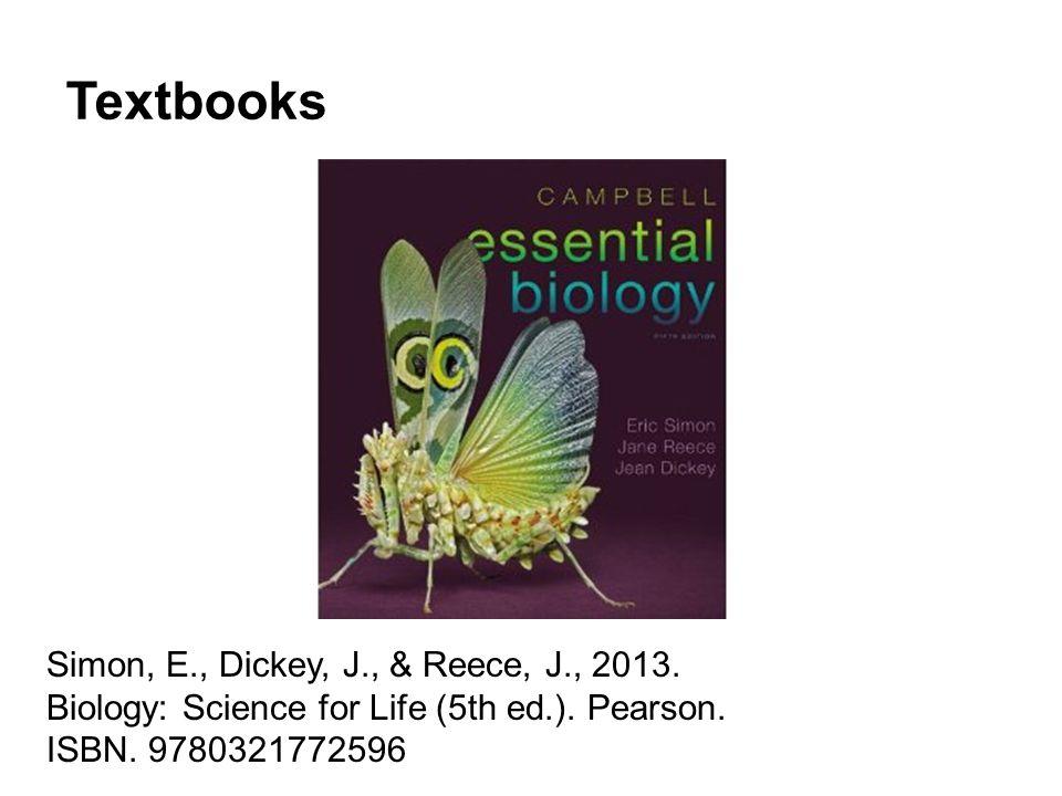 Textbooks Simon, E., Dickey, J., & Reece, J., 2013.