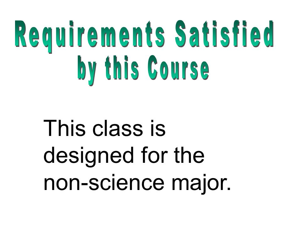This class is designed for the non-science major.