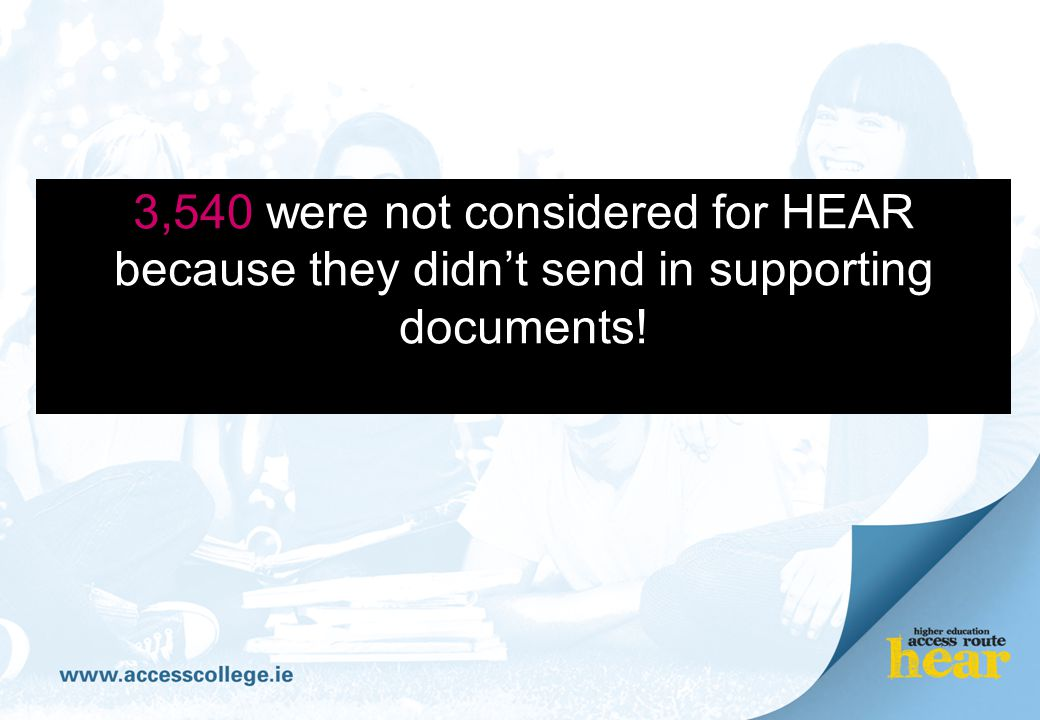 3,540 were not considered for HEAR because they didn't send in supporting documents!