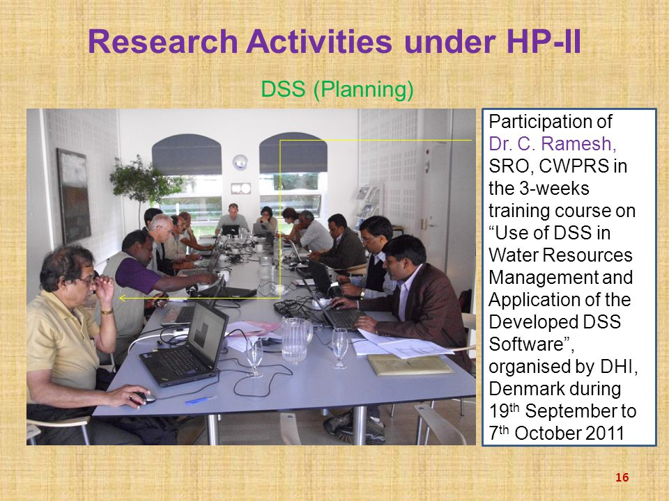 Research Activities under HP-II DSS (Planning) 16 Participation of Dr.