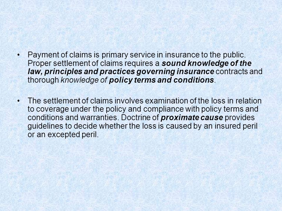 Payment of claims is primary service in insurance to the public.