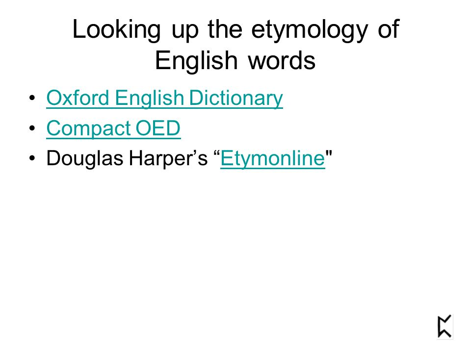 """Looking up the etymology of English words Oxford English Dictionary Compact OED Douglas Harper's """"Etymonline"""