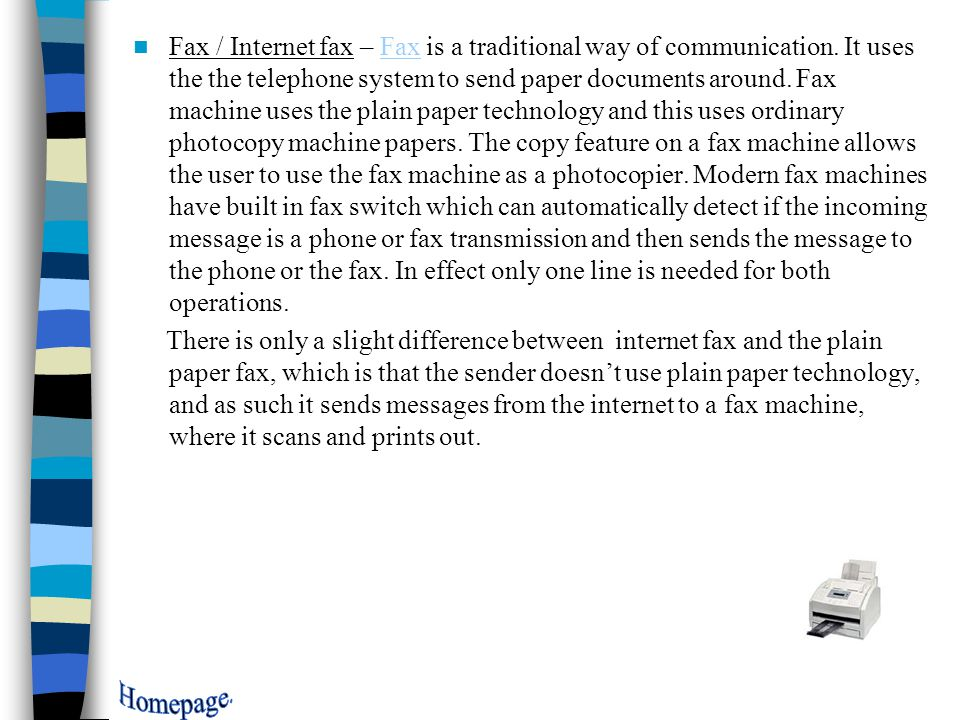 At this stage we can describe in details the different methods of communication and the technologies used to support them (Listed in slide two, the home slide.)