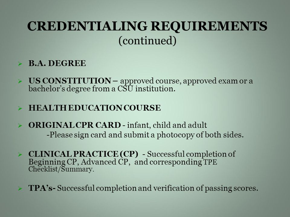CREDENTIALING REQUIREMENTS (continued)   B.A.