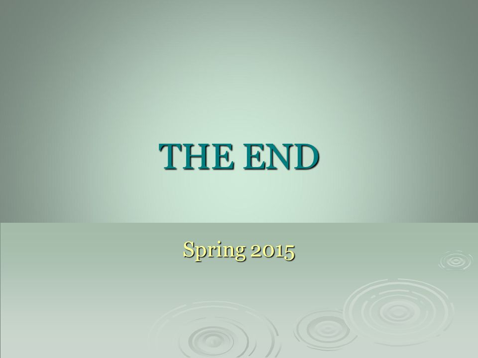 THE END Spring 2015