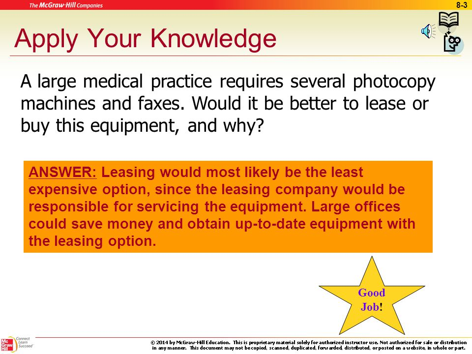 8-2 Leasing Versus Buying Equipment Buying - ownership Leasing –Advantages –Disadvantages