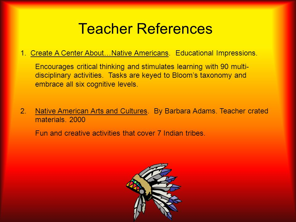 Teacher References 1. Create A Center About…Native Americans.