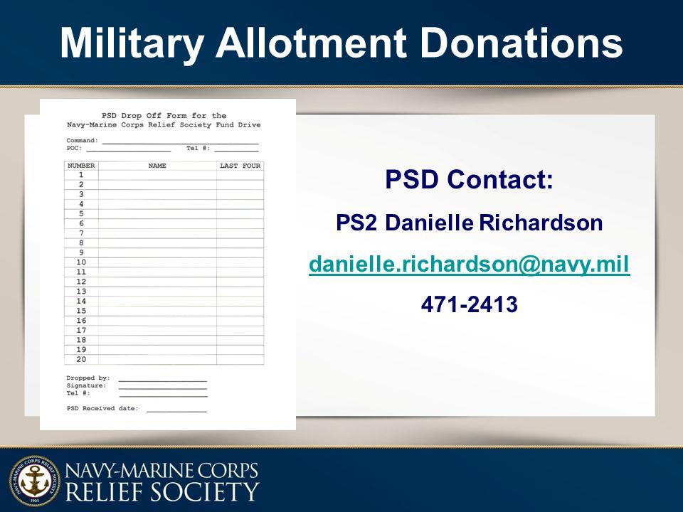 PSD Contact: PS2 Danielle Richardson danielle.richardson@navy.mil 471-2413 Military Allotment Donations