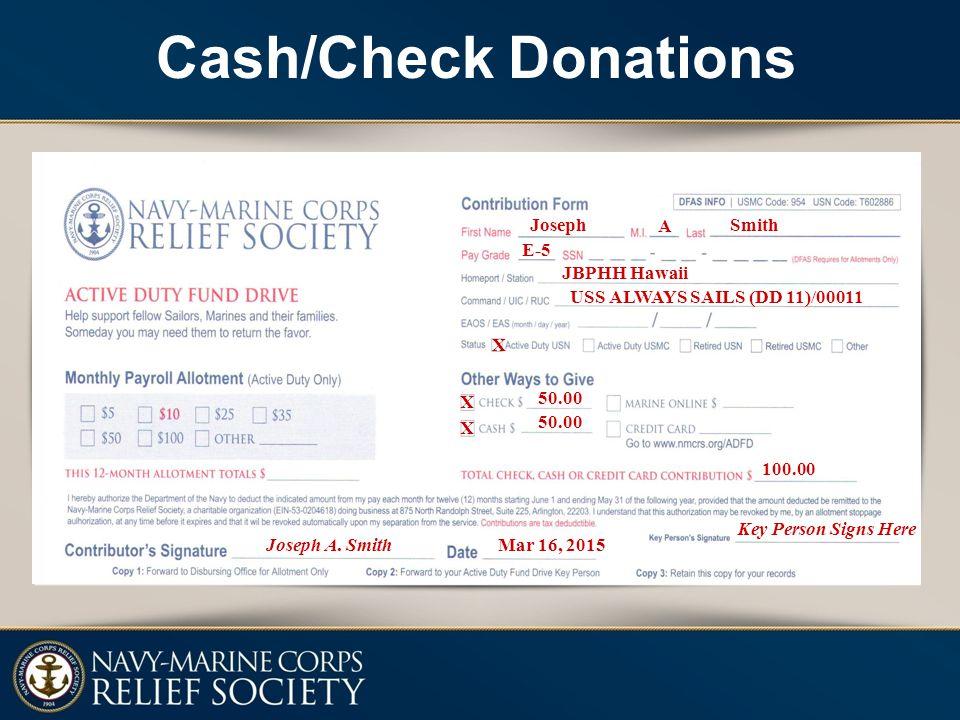 Cash/Check Donations Joseph A Smith E-5 JBPHH Hawaii USS ALWAYS SAILS (DD 11)/00011 X X 50.00 X 100.00 Joseph A.