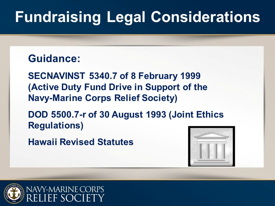 Fundraising Legal Considerations Guidance: SECNAVINST 5340.7 of 8 February 1999 (Active Duty Fund Drive in Support of the Navy-Marine Corps Relief Soc