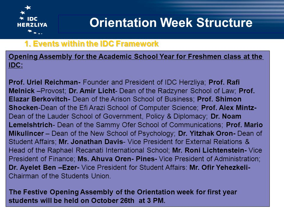 Orientation Week Structure 1. Events within the IDC Framework Opening Assembly for the Academic School Year for Freshmen class at the IDC: Prof. Uriel