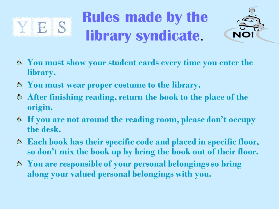 Rules made by the library syndicate.