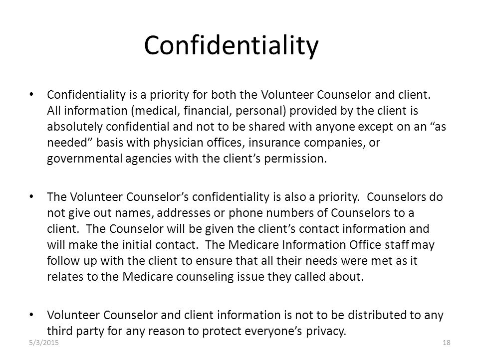 Confidentiality Confidentiality is a priority for both the Volunteer Counselor and client.