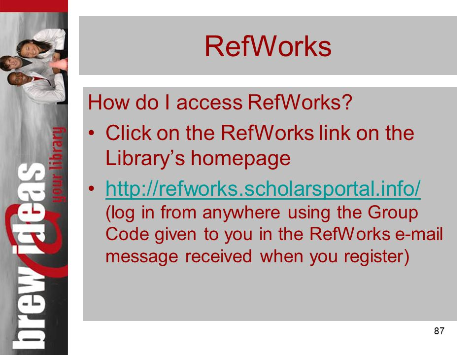 87 RefWorks How do I access RefWorks.