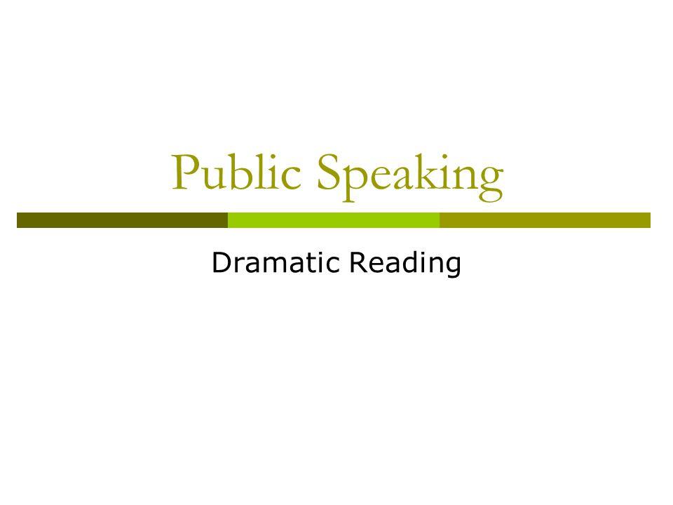 Public Speaking Dramatic Reading