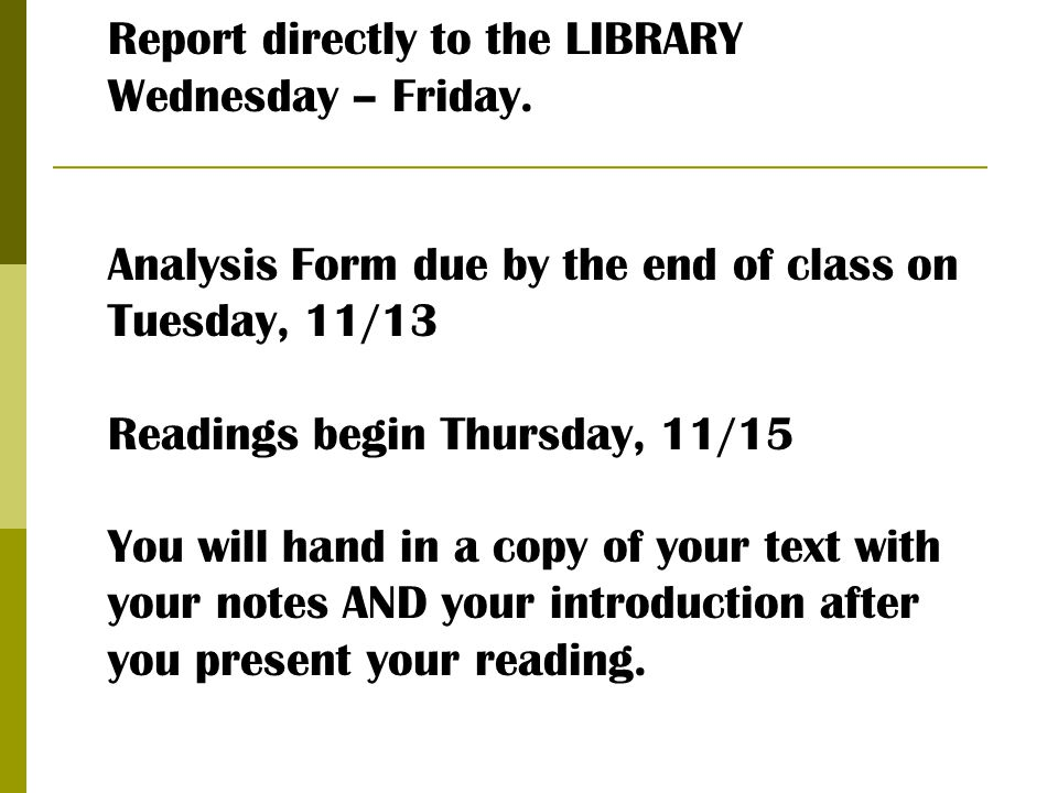 Report directly to the LIBRARY Wednesday – Friday.