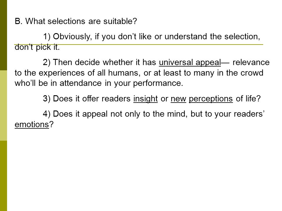 B. What selections are suitable? 1) Obviously, if you don't like or understand the selection, don't pick it. 2) Then decide whether it has universal a