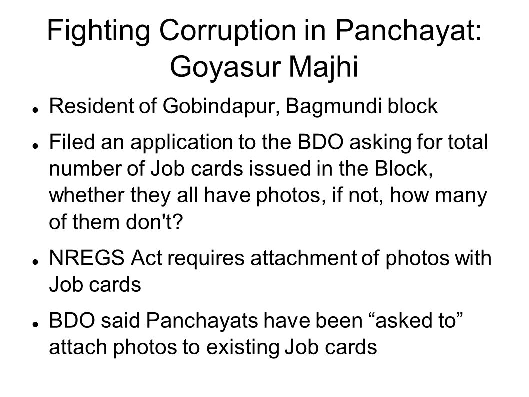 Fighting Corruption in Panchayat: Goyasur Majhi Resident of Gobindapur, Bagmundi block Filed an application to the BDO asking for total number of Job cards issued in the Block, whether they all have photos, if not, how many of them don t.